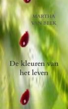 Martha Van Beek , De kleuren van het leven