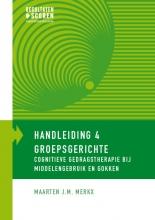 Maarten J.M. Merkx , Groepsgerichte cognitieve gedragstherapie bij middelengebruik en gokken