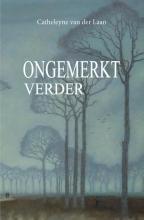 Catheleyne van der Laan , Ongemerkt verder