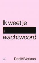 Daniël Verlaan , Ik weet je wachtwoord