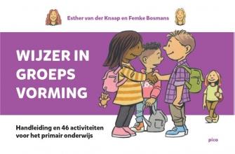 Femke Bosmans Esther van der Knaap, Wijzer in groepsvorming