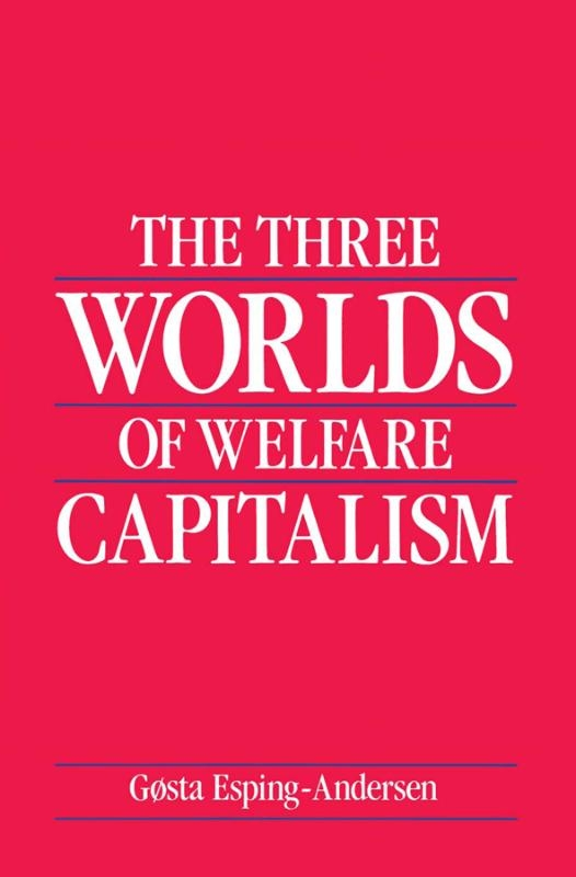 Gosta Esping-Andersen,The Three Worlds of Welfare Capitalism