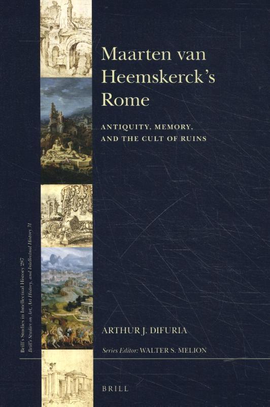 Arthur J. DiFuria,Maarten van Heemskerck's Rome
