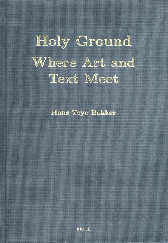 Hans Teye Bakker,Holy Ground: Where Art and Text Meet