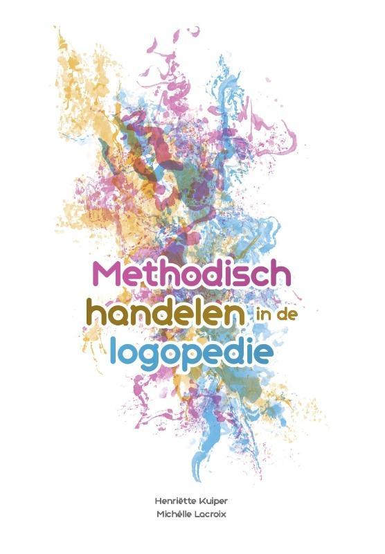 Henriëtte Kuiper, Michêlle Lacroix,Methodisch handelen in de logopedie