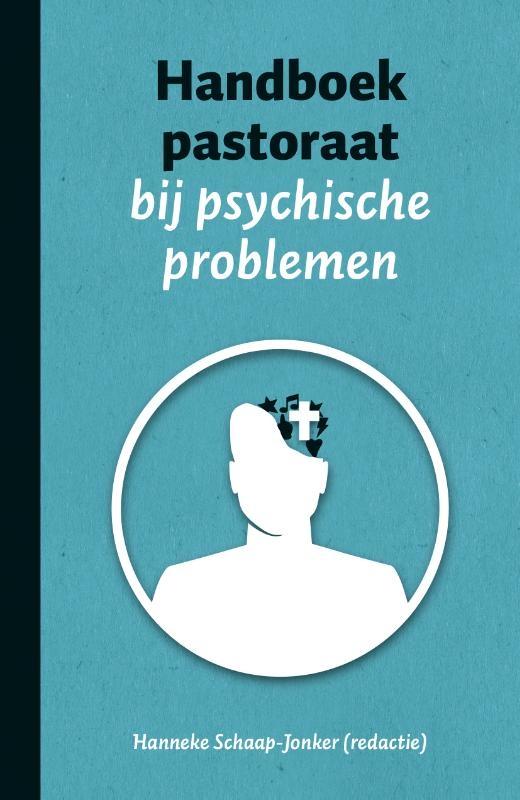 H. Schaap-Jonker,Handboek pastoraat bij psychische problemen