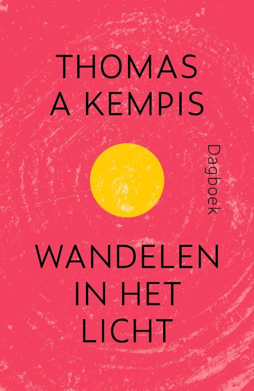 Thomas a Kempis,Wandelen in het licht