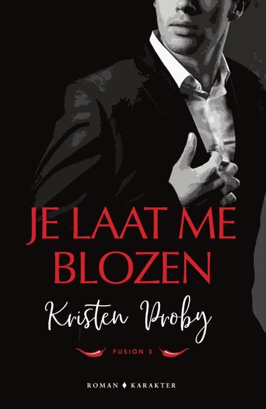 Kristen Proby,Je laat me blozen
