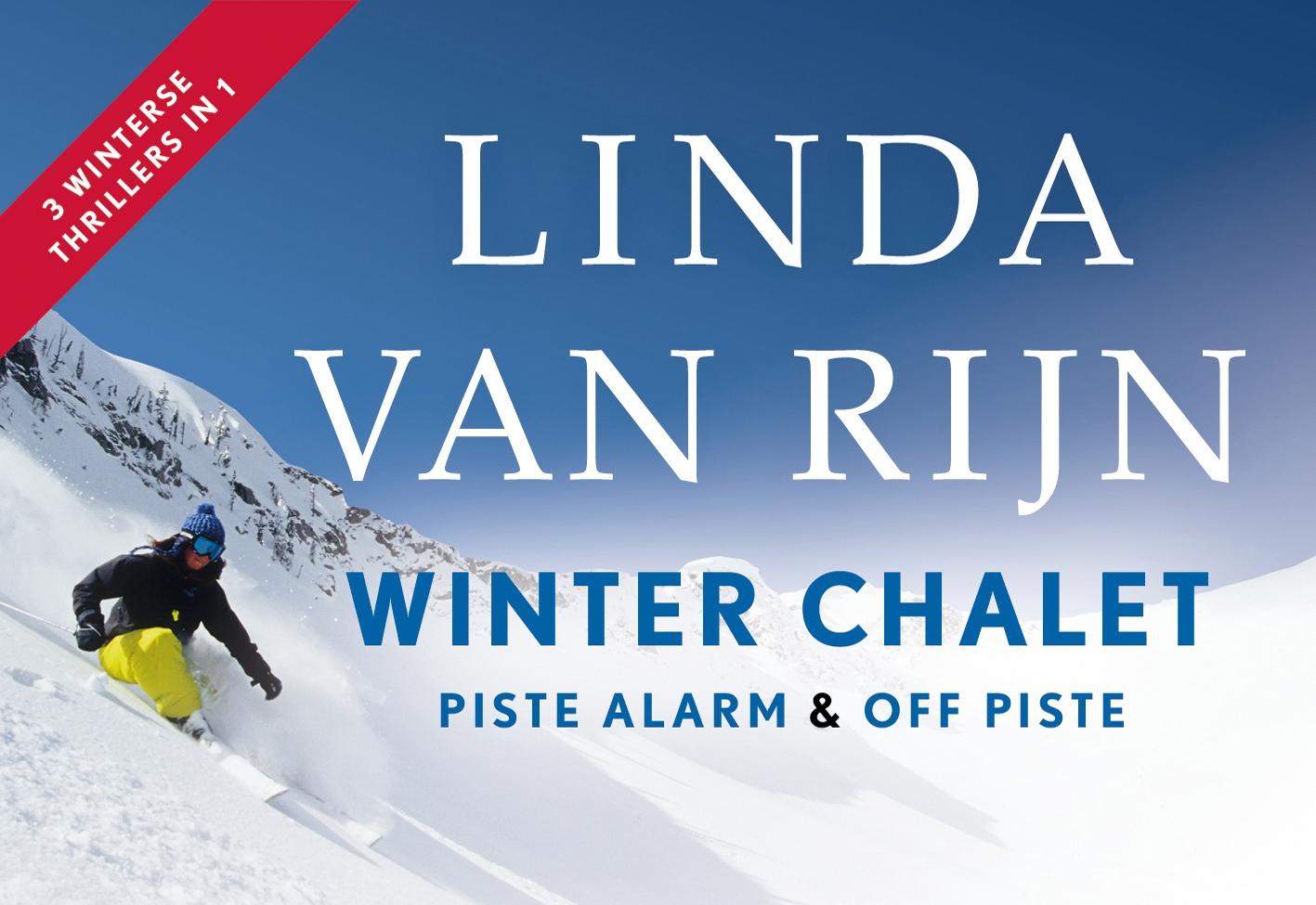 Linda van Rijn,Piste alarm + Winter chalet + Off piste