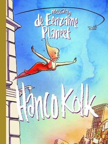 Hanco Kolk,De eenzame planeet