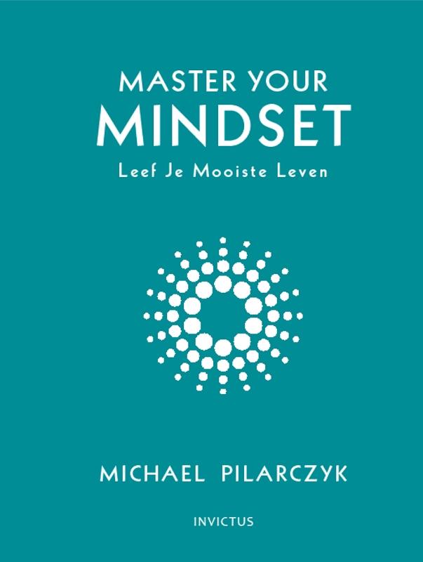 Michael  Pilarczyk,Master your mindset