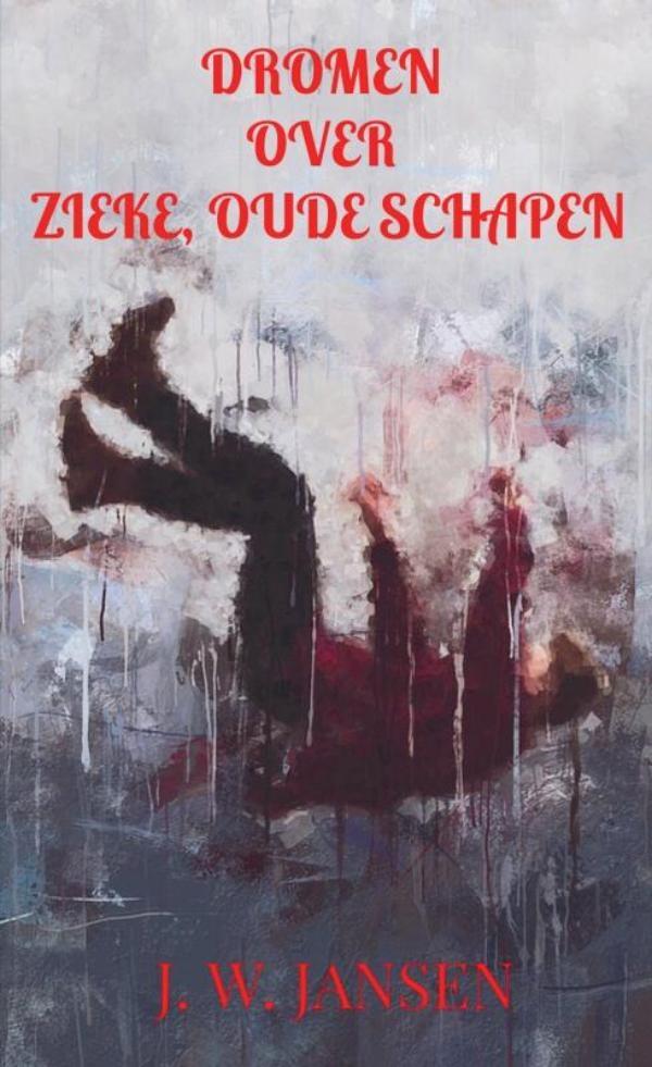 J. W. JANSEN,Dromen over zieke, oude schapen