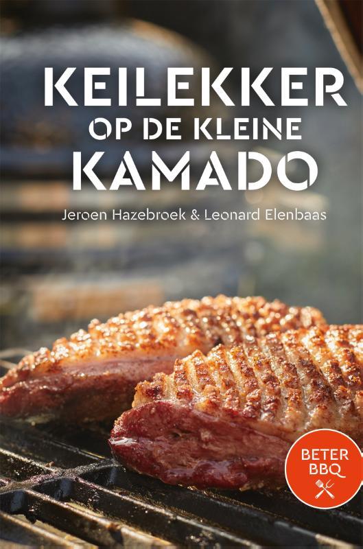 Jeroen Hazebroek, Leonard Elenbaas,,BeterBBQ - Keilekker op de kleine kamado
