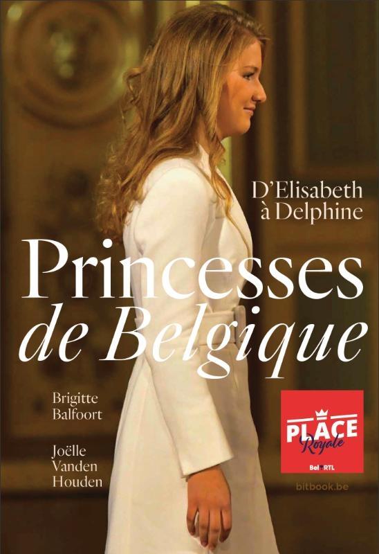 Joëlle Vanden Houden, Brigitte Balfoort,Princesses de Belgique