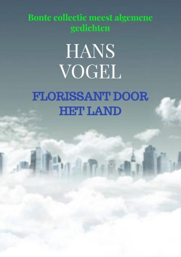 Hans Vogel,Florissant door het Land