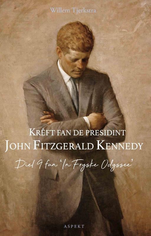 Willem Tjerkstra,Krêft fan de presidint John Fitzgerald Kennedy