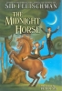 Fleischman, Sid,The Midnight Horse