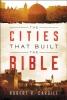 Robert Cargill,The Cities That Built The Bible