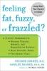 Shames, Richard,   Shames, Karilee Halo,Feeling Fat, Fuzzy, or Frazzled?
