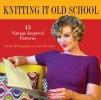 Brisson, Deborah,   Sheridan, Carolyn,Knitting It Old School