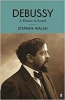 Walsh, Stephen,Debussy