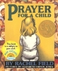Field, Rachel,   Jones, Elizabeth Orton,Prayer For A Child