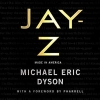 Michael Eric  Dyson ,Jay-Z: Made in America