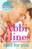 Glines, Abbi,Bad for You