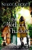 Scott, Nikola,My Mother`s Shadow: The gripping novel about a mother`s shoc