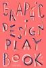 Cure, Sophie,   Seggio, Barbara,Graphic Design Play Book