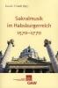 ,Sakralmusik im Habsburgerreich 1570-1770