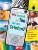 Alisch, Tatjana,Wie kommt der Ton durchs Telefon?