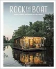 Rock the Boat,Boats, Cabins and Homes on the Water