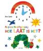 Eric  Carle,Rupsje Nooitgenoeg, hoe laat is het?
