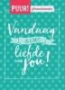 <b>Sandra van Tongeren</b>,PUUR! scheurkalender