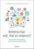 Erik  Weber, Bert  Leuridan, Merel  Lefevere,Wetenschap: wat, hoe en waarom?