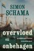 <b>Simon  Schama</b>,Overvloed en onbehagen