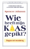 <b>Spencer  Johnson, Kenneth  Blanchard</b>,Wie heeft mijn kaas gepikt?