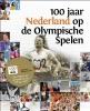 <b>100 jaar Nederland op de olympische spelen</b>,een uitgave ter gelegenheid van 100 jaar NOC