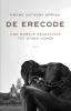 <b>Kwame Anthony  Appiah</b>,De erecode - Hoe morele revoluties plaatsvinden