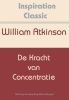 William  Atkinson,De kracht van concentratie