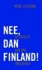 <b>René  Leverink</b>,Nee, dan Finland!
