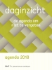 ,<b>Daginzicht agenda 2018 I (jan tjun 2017), deel II (jul t/m dec 2017)</b>