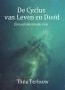 <b>Thea  Terlouw</b>,De Cyclus van Leven en Dood
