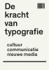 <b>Henk  Hoeks, Ewan  Lentjes</b>,De kracht van typografie
