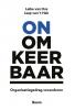 <b>Leike van Oss, Jaap van `t Hek</b>,Onomkeerbaar. Organisatiegedrag veranderen