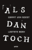 <b>Garmt van Soest</b>,Als dan toch laatste boek