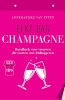 <b>Annemarijke  Van Etten</b>,Elke dag champagne