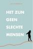 Kim Uittenbosch ,Het zijn geen slechte mensen
