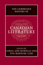 The Cambridge History of Canadian Literature